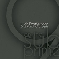 the CD 9 on the sub-prime by Hugh Featherstone